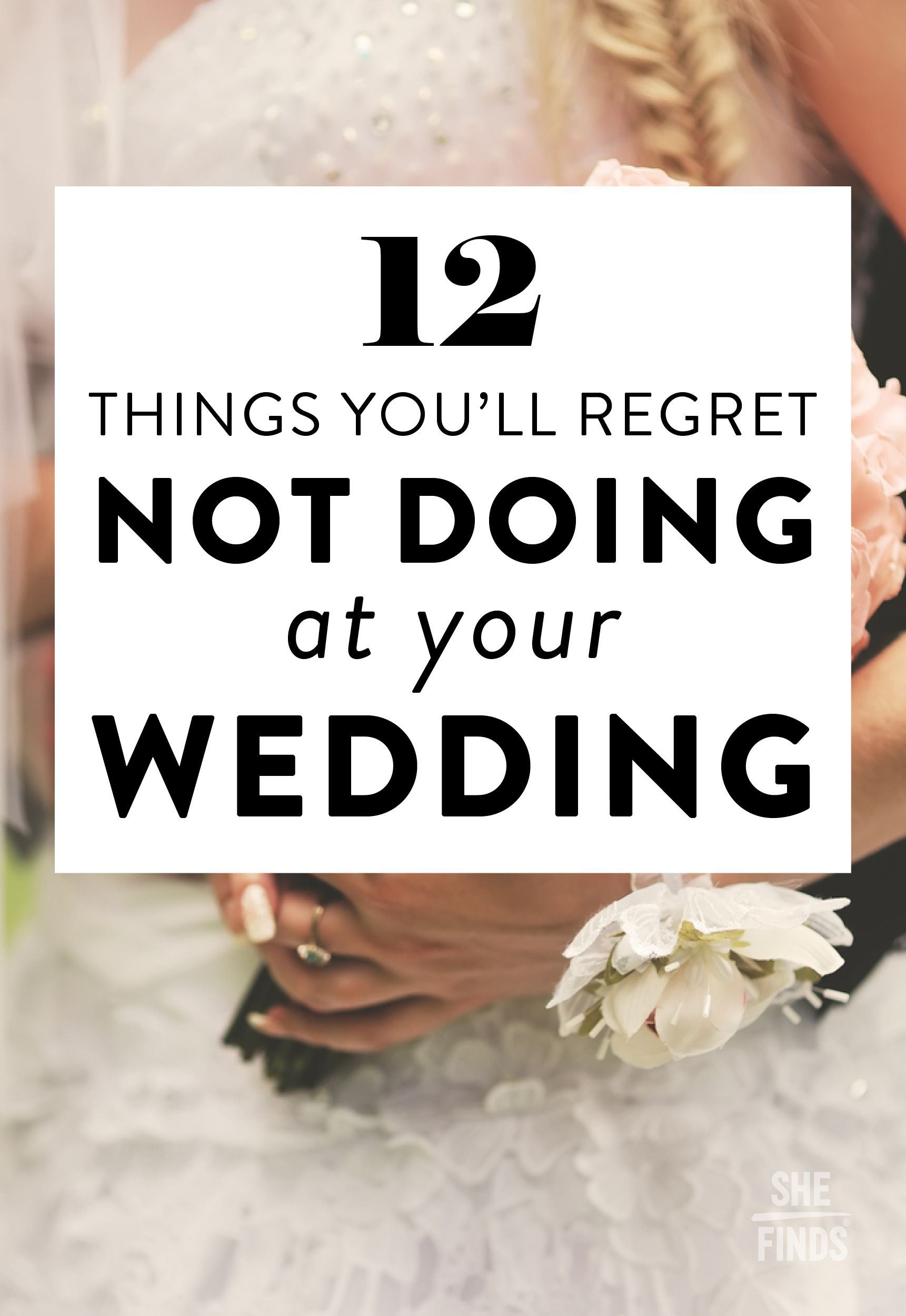 things youull regret not doing at your wedding tipsadvice