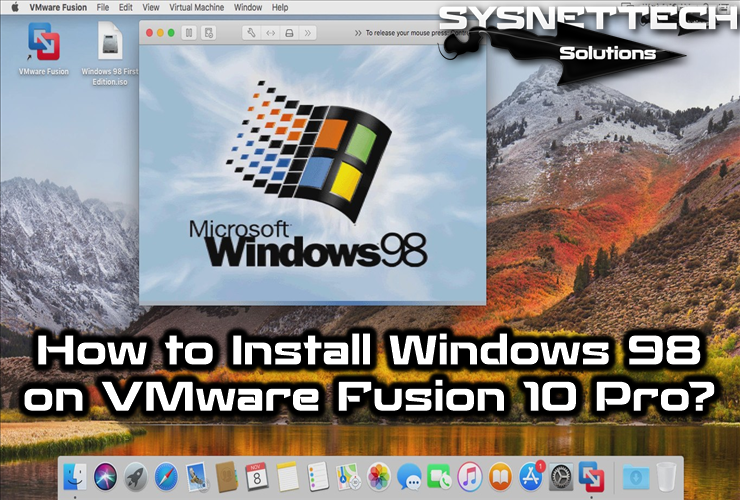 How to Install Windows 98 on VMware Fusion | VMware | Windows 98