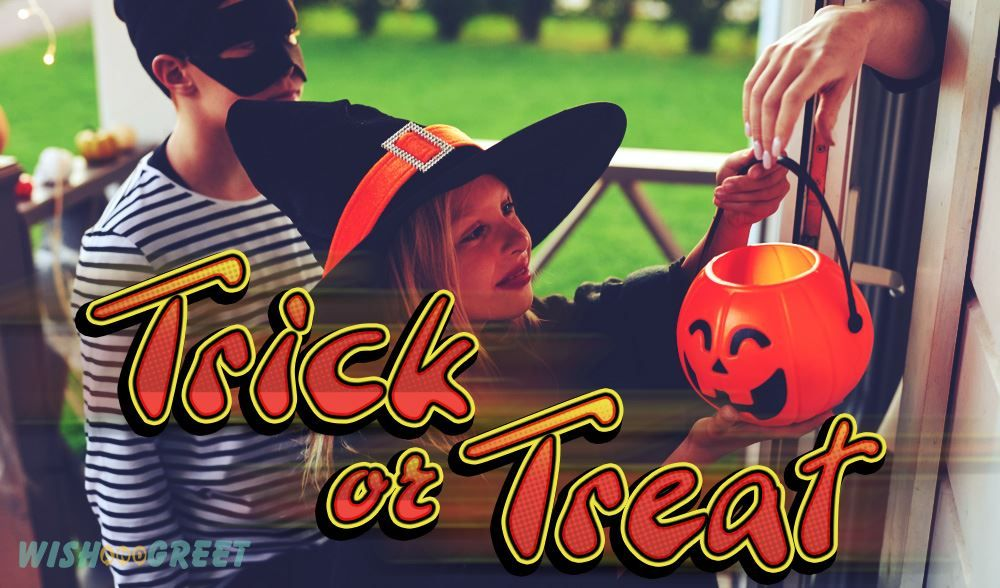 Trick Or Treat Meaning And History Of The Phrase Trick Or Treat This Is Basically A Halloween Custom Carried On Si Trick Or Treat Halloween Customes History