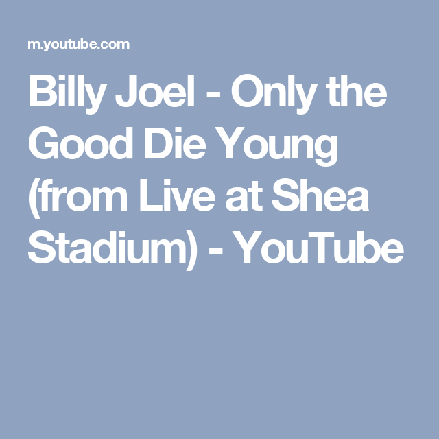 Billy Joel Only The Good Die Young From Live At Shea Stadium Youtube Billy Joel Shea Stadium Billy Joel New York