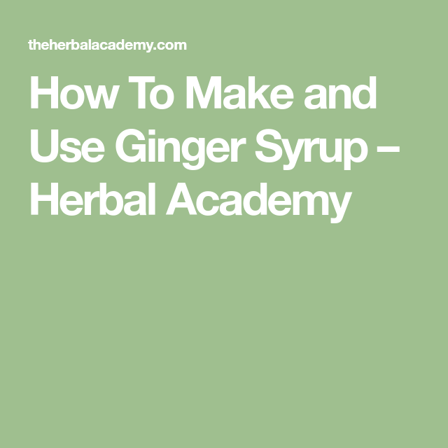 How To Make And Use Ginger Syrup