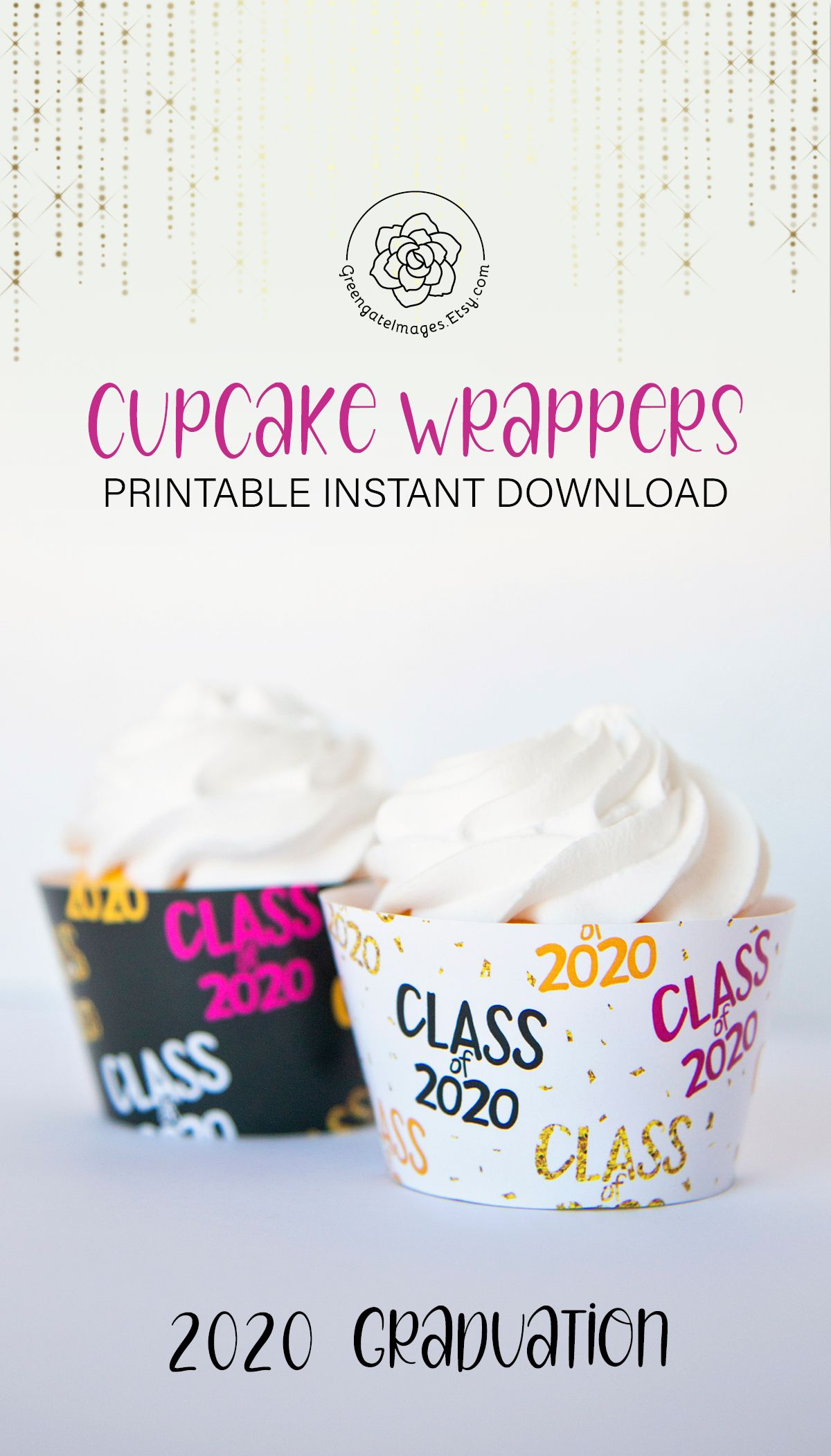 Class of 2020 Cupcake Wrappers - Printable graduation ...