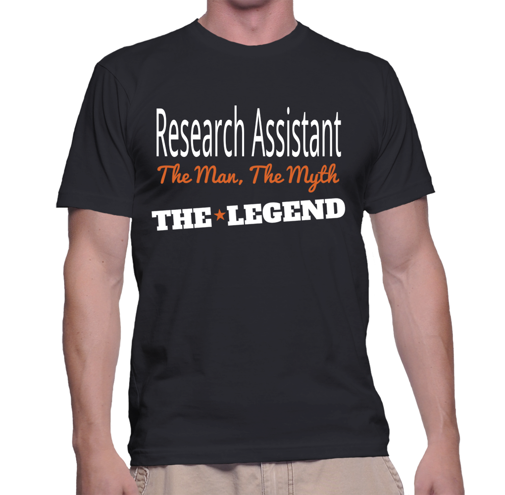 Research Assistant The Man, The Myth, The Legend T-Shirt
