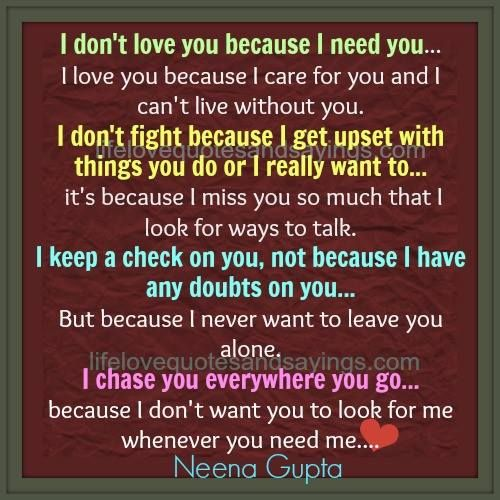 I Really Want You Quotes: I Don't Love You Because I Need You… I Love You Because I
