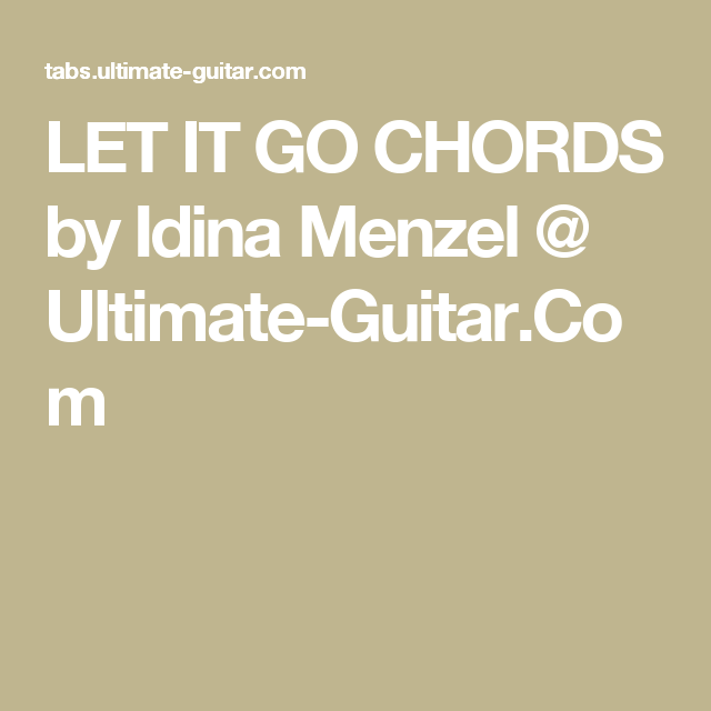 Let It Go Chords By Idina Menzel Ultimate Guitar Guitar