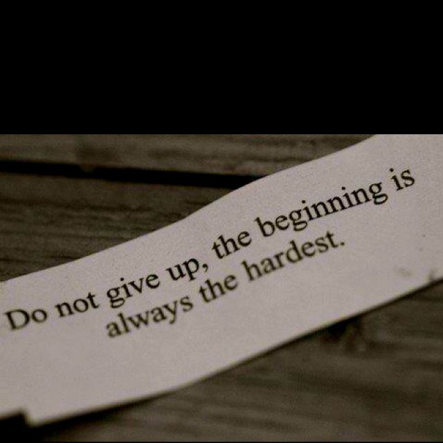 The Beginning Is Always The Hardest Me Quotes Words