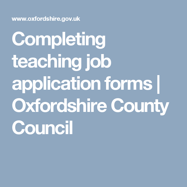 Completing Teaching Job Application Forms  Oxfordshire County