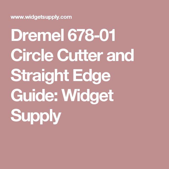 Dremel 678 01 Circle Cutter And Straight Edge Guide Dremel Straight Edge Dremel Rotary Tool