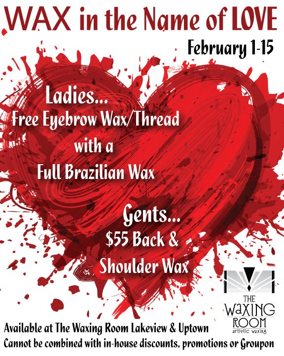 Wax In The Name Of Love Ladies Receive A Free Eyebrow Wax Or Thread