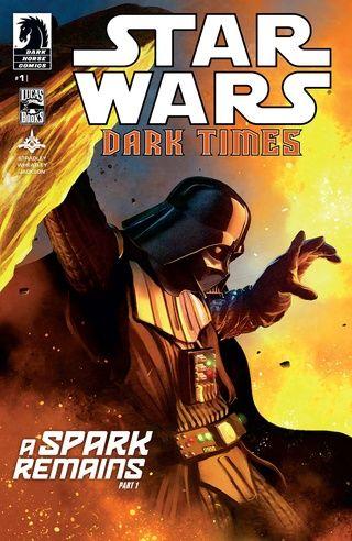 STAR WARS - DARK TIMES — A SPARK REMAINS #1