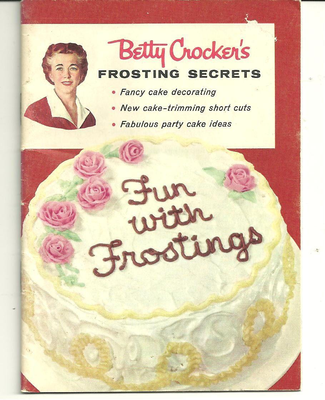 Rare 1958 Cookbook Betty Crocker S Frosting Secrets Collectible Recipe Book Vintage Vintage Baking Betty Crocker Vintage Cake