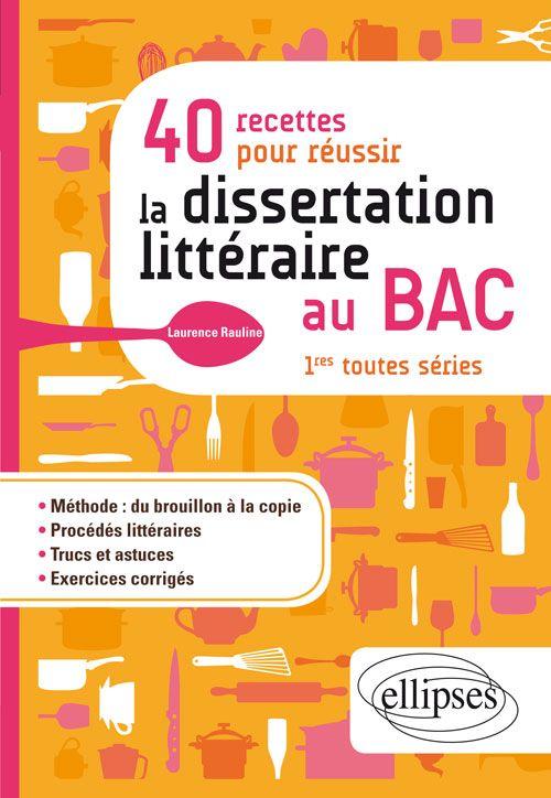 40 Recette Pour Reussir La Dissertation Litteraire Au Bac 1re Toute Serie Philosophie Terminale Math S Procede Litteraires Pdf
