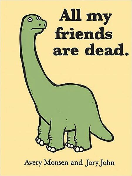 All My Friends Are Dead Lol In 2020 All My Friends Are Dead