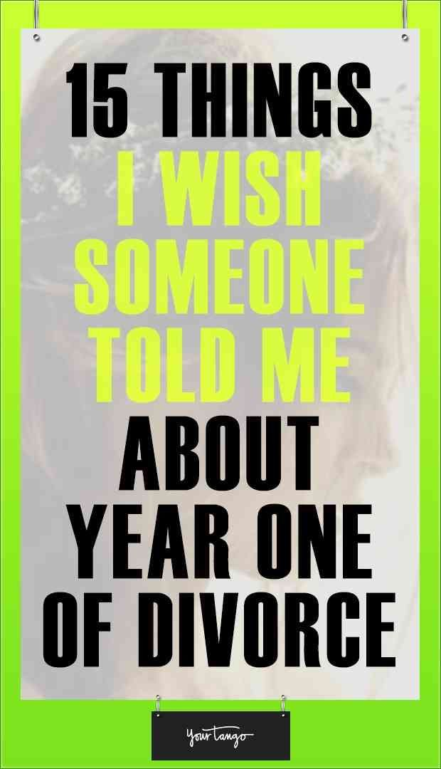 15 Things I Wish Someone Told Me About My First Year Of Divorce #divorce