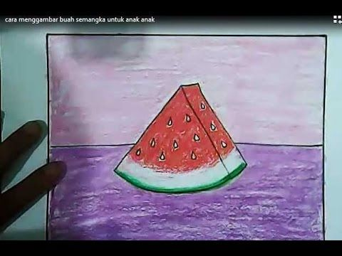 Cara Menggambar Buah Semangka Untuk Anak Anak Dengan Menggunakan Krayon Sangat Mudah Cara Menggambar Gambar Anak