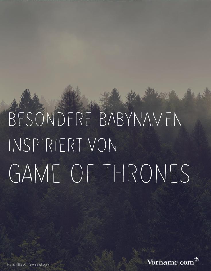 Aussergewohnlicher Trend Babynamen Aus Game Of Thrones Babynamen Namen Beliebte Vornamen