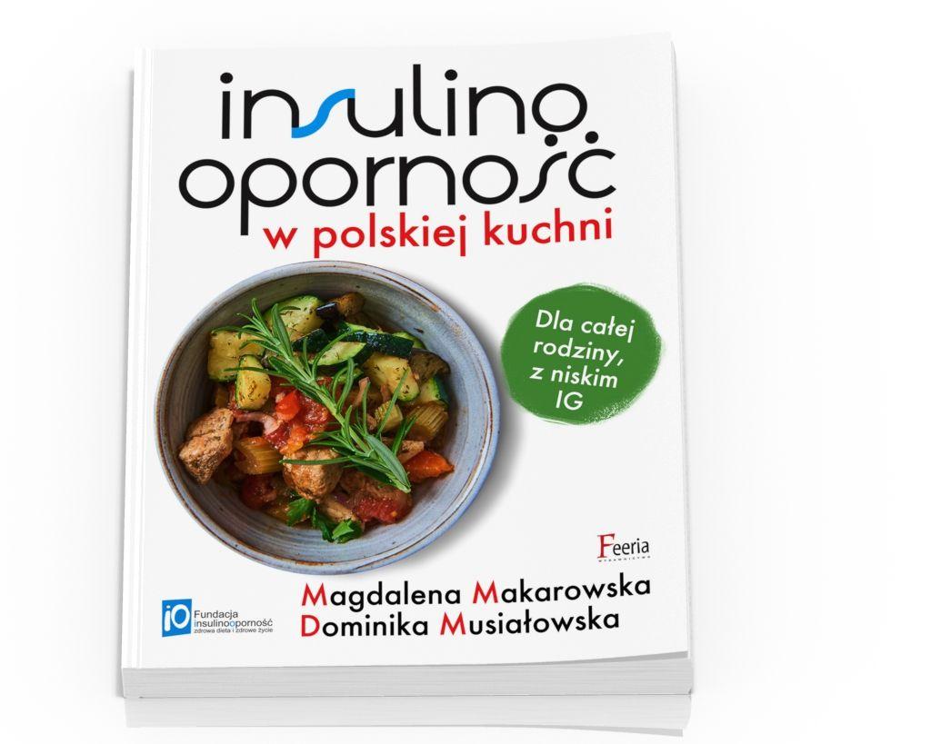 Insulinoopornosc W Polskiej Kuchni Insulinoopornosc Stala Sie Plaga Xxi Wieku Dotyczyc Moze Kazdego Bez Wzgledu Na Wiek Plec Mase Ciala I Food Meat Beef