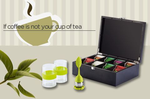 If coffee is not your cup of tea: Luxury tea box.
