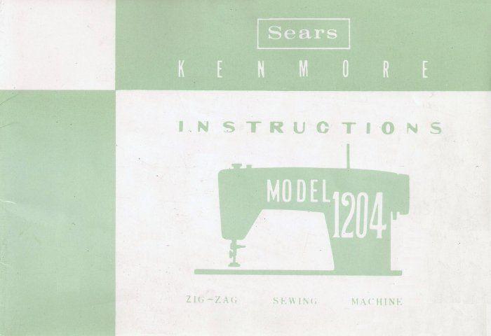 Sears Kenmore Model 1204 Zigzag Sewing Manual In Pdf Format Kenmore Vintage Sewing Machines Sewing
