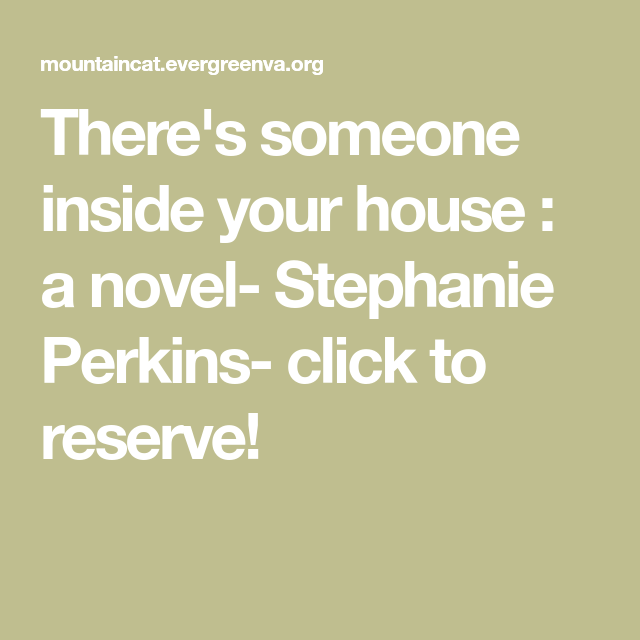 The white house is located in washington, d.c., and the location. There's someone inside your house : a novel- Stephanie ...