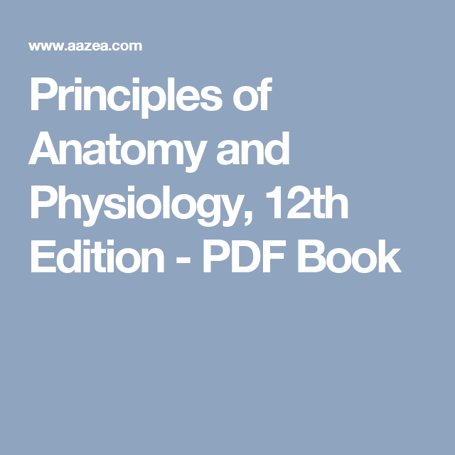 Principles of Anatomy and Physiology, 12th Edition - PDF Book | har ...