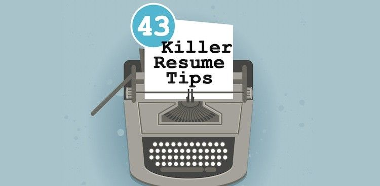 43 Resume Tips That Will Help Get You Hired The Muse Education