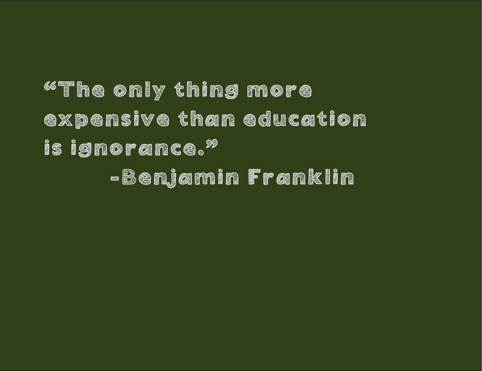 Chalkboard Ben Franklin Education Quote Education Quotes