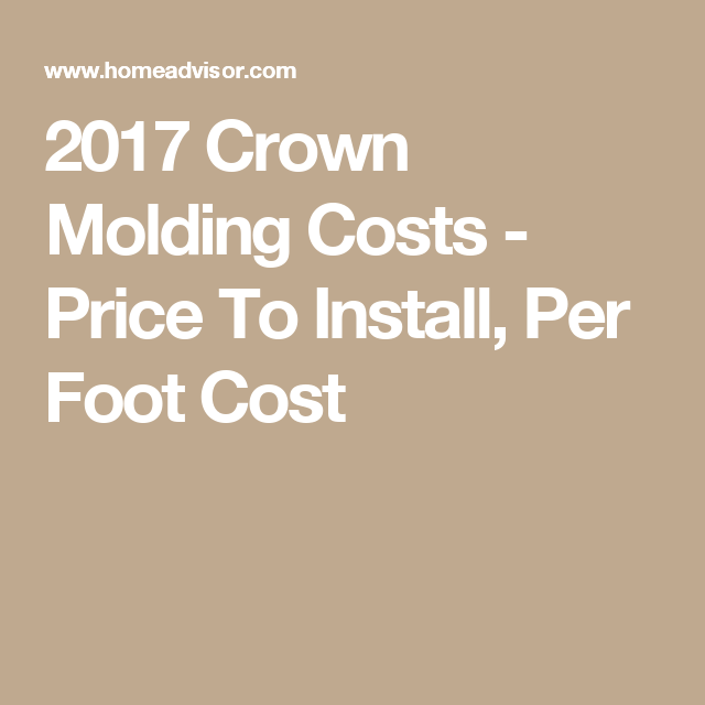2017 Crown Molding Costs - Price To Install, Per Foot Cost