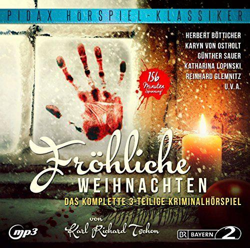 Fröhliche Weihnachten / Spannendes 3-teiliges  Kriminalhörspiel von Karl Richard Tschon mit Starbesetzung (Pidax Hörspiel-Klassiker) Pidax Film Media Ltd. (Alive) http://www.amazon.de/dp/B0151JPSOC/ref=cm_sw_r_pi_dp_D4tawb1YCENMF   17,98 € bei Amazon