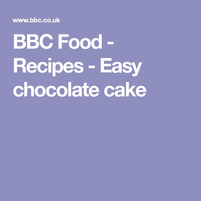 Easy chocolate cake recipe chocolate cake chocolate and bbc food recipes easy chocolate cake forumfinder Choice Image