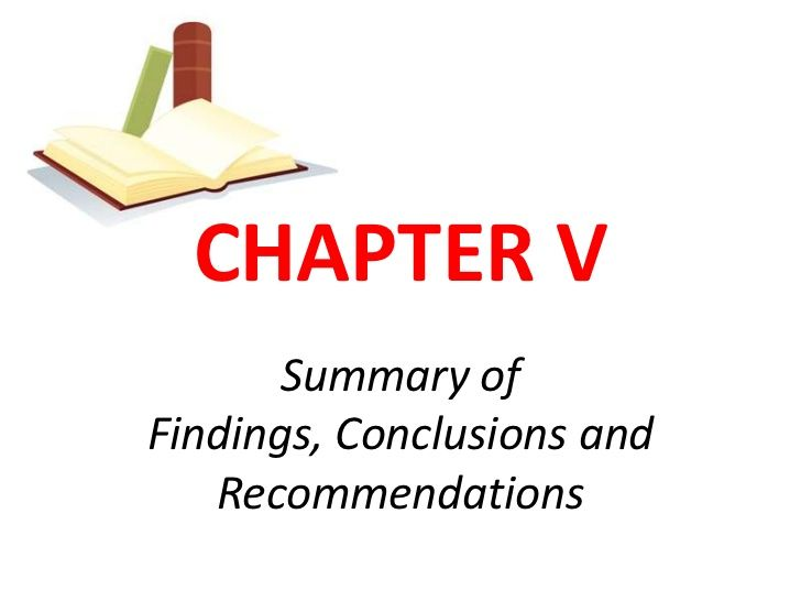 Summary, Conclusions and Recommendations