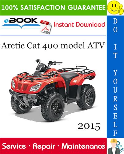 2015 Arctic Cat 400 Model Atv Service Repair Manual Repair Manuals Repair Arctic
