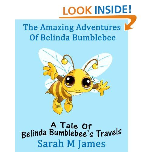 The Amazing Adventures of Belinda Bumblebee, A Tale of