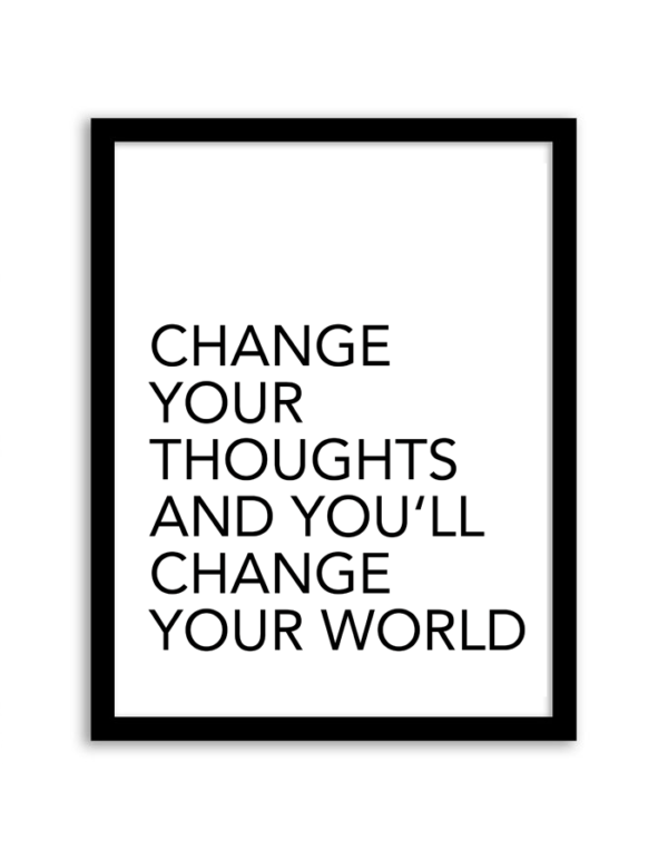 Change Your Thoughts and You'll Change Your World Printable Wall Art