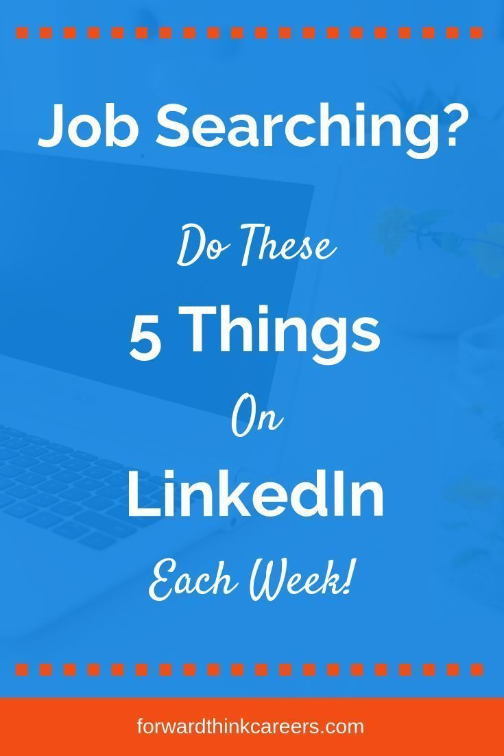 Job searching do these 5 things on linkedin each week