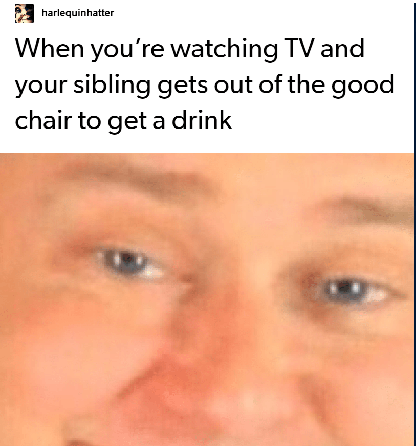You Will Find These Tumblr Posts Relatable Only If You Have Siblings Sibling Memes Funny Relatable Memes Stupid Funny Memes
