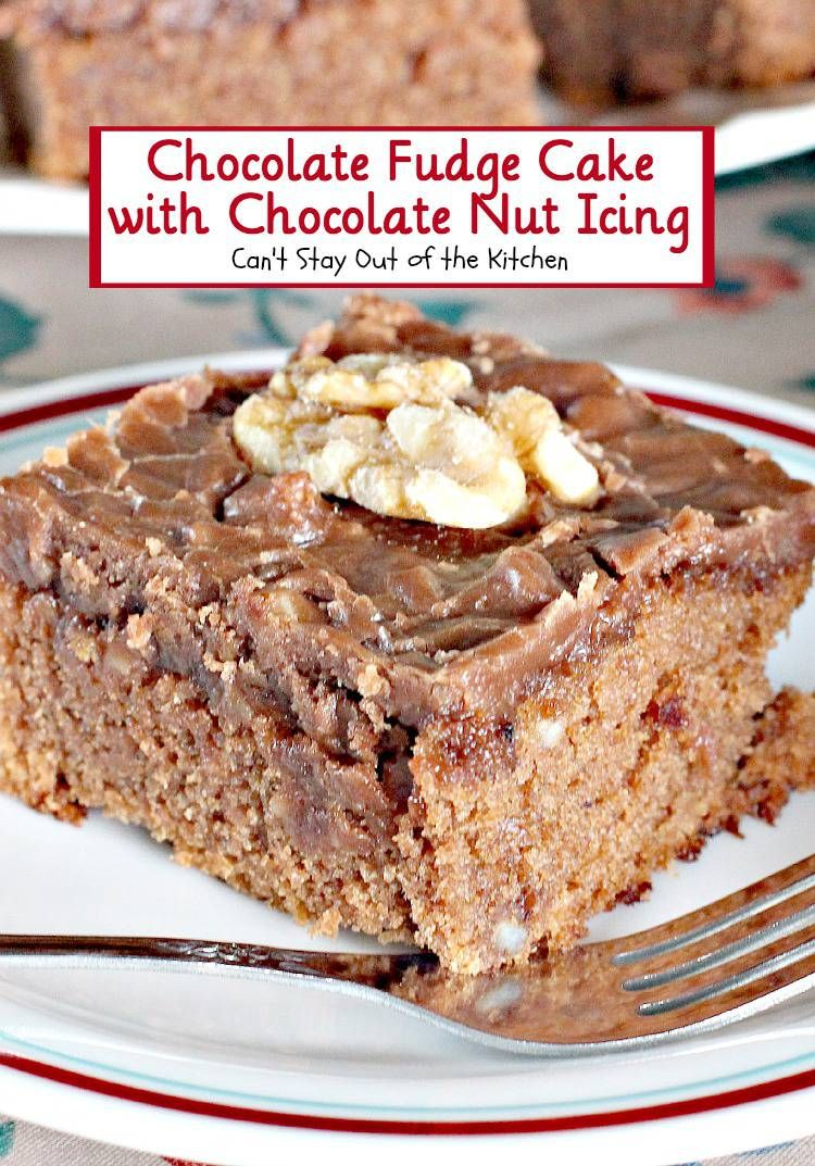 Chocolate Fudge Cake with Chocolate Nut Icing | Can't Stay Out of the Kitchen | we love this luscious #fudge #cake with a yummy, fudgy #chocolate #icing. #dessert