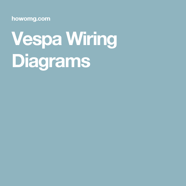 Pin Vespa Wiring Diagrams On Pinterest - WIRE Center •