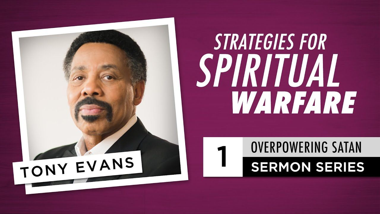 Strategies for Spiritual Warfare - Audio Sermon by Tony