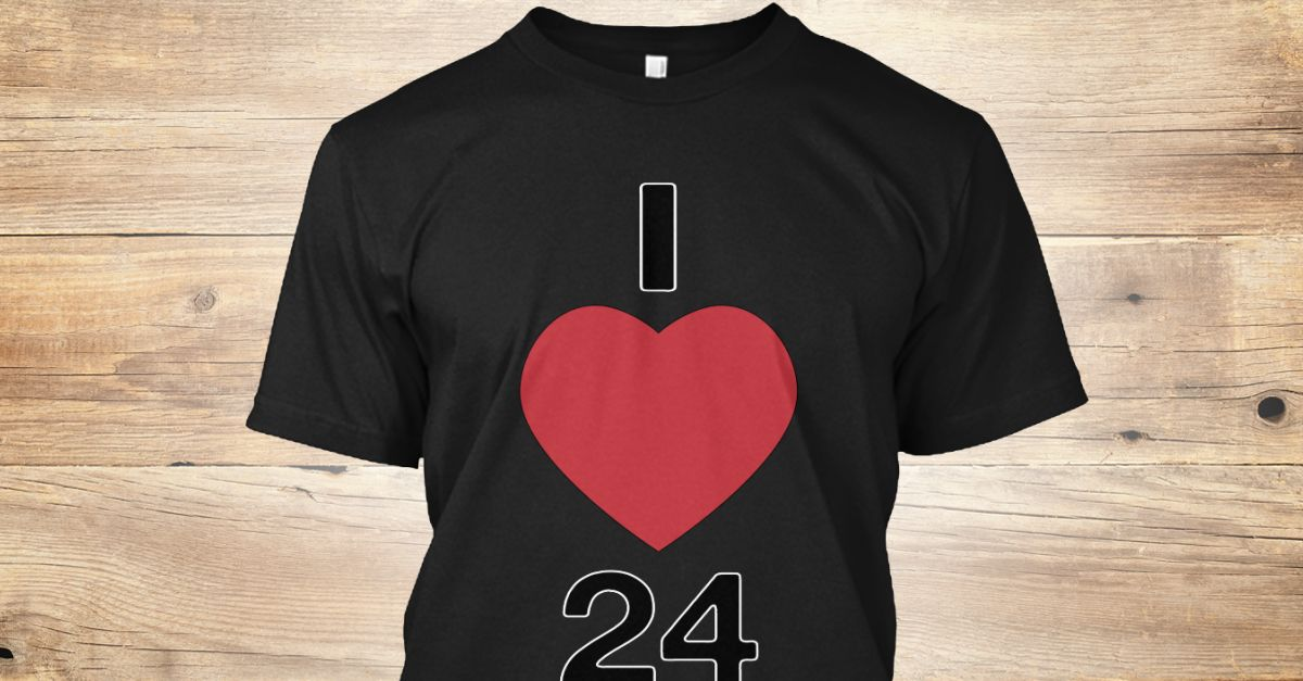 Discover I Love 24 T-Shirt from I Love All only on Teespring - Free Returns and 100% Guarantee - LIMITED EDITION        Guaranteed safe & secure...