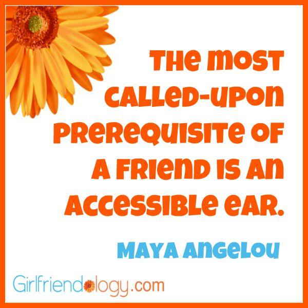 Girlfriendology Most Called Upon Friend, Maya Angelou, Friendship Quote