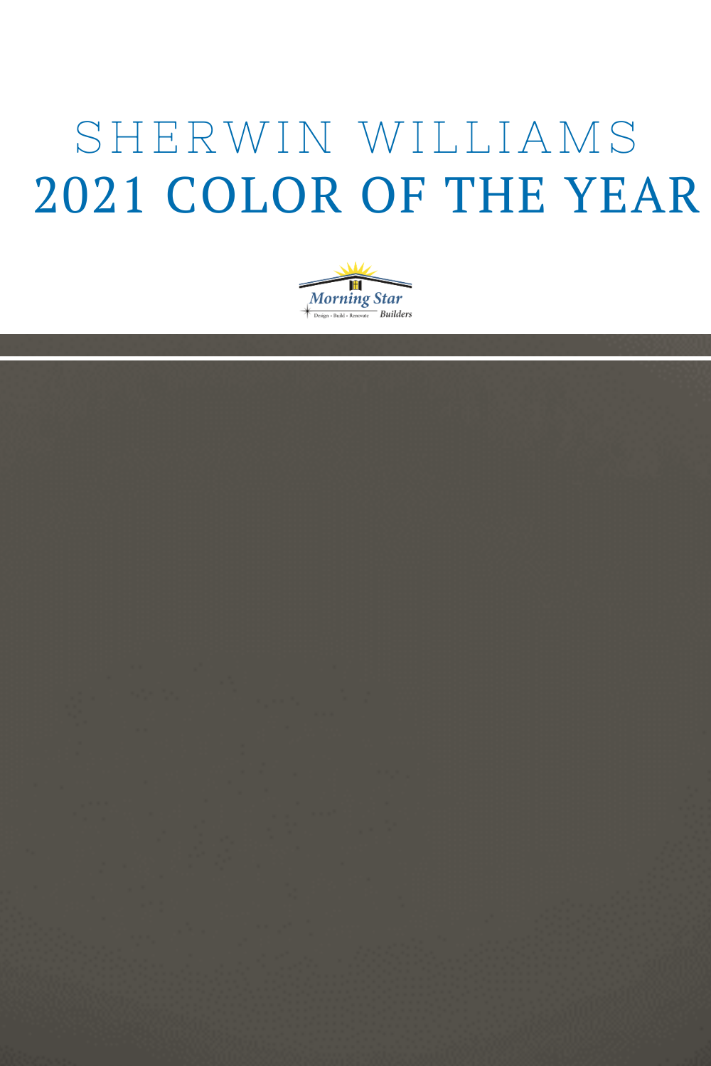 """Have you heard? Sherwin Williams has announced the 2021 Color of the Year! The paint brand invites you to """"Tap into nature with a hue whose warmth and comfort breathe down-to-earth tranquility"""" with Urbane Bronze. #sherwinwilliams #coloroftheyear2021 #urbanbronze"""