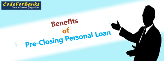 Benefits Of Pre Closing Your Personal Loan Personal Loans Loan Person