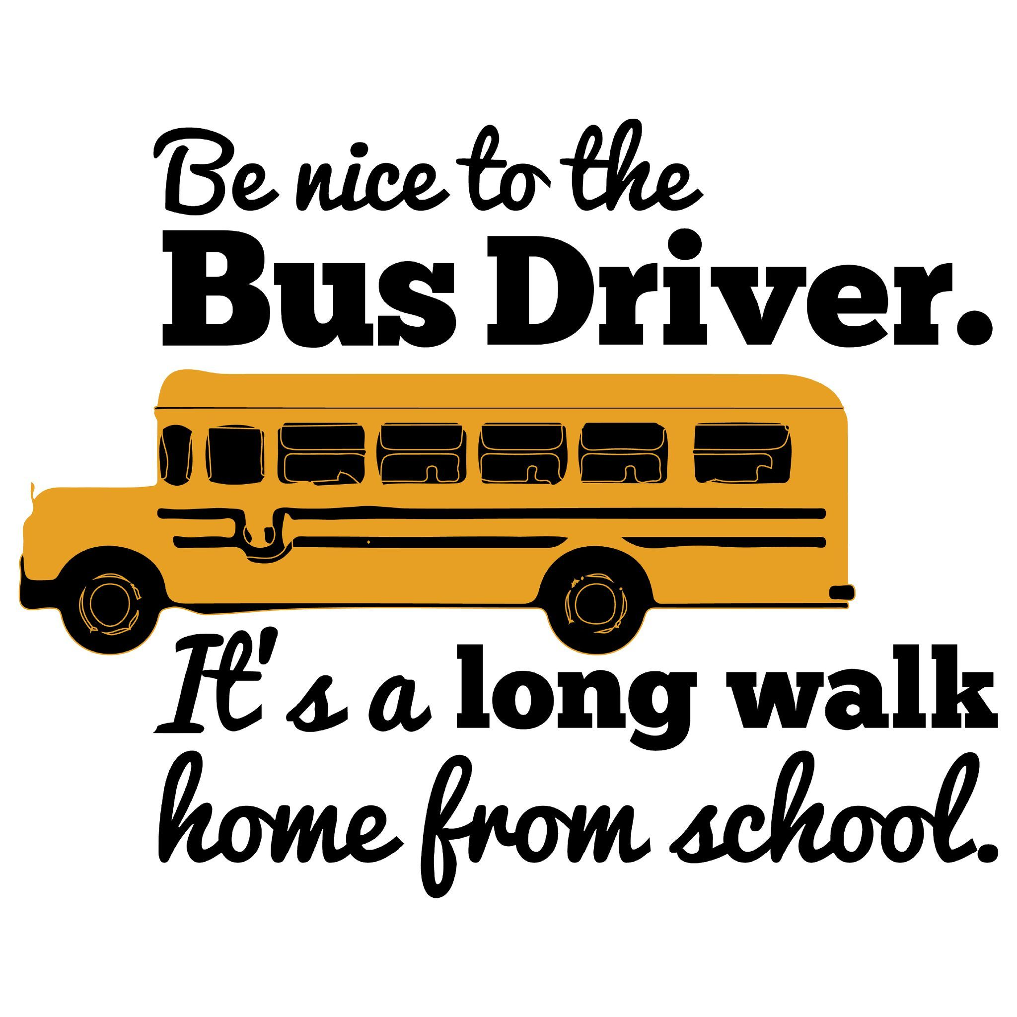 School Bus Driver Be Nice With Images School Bus Driver Gift