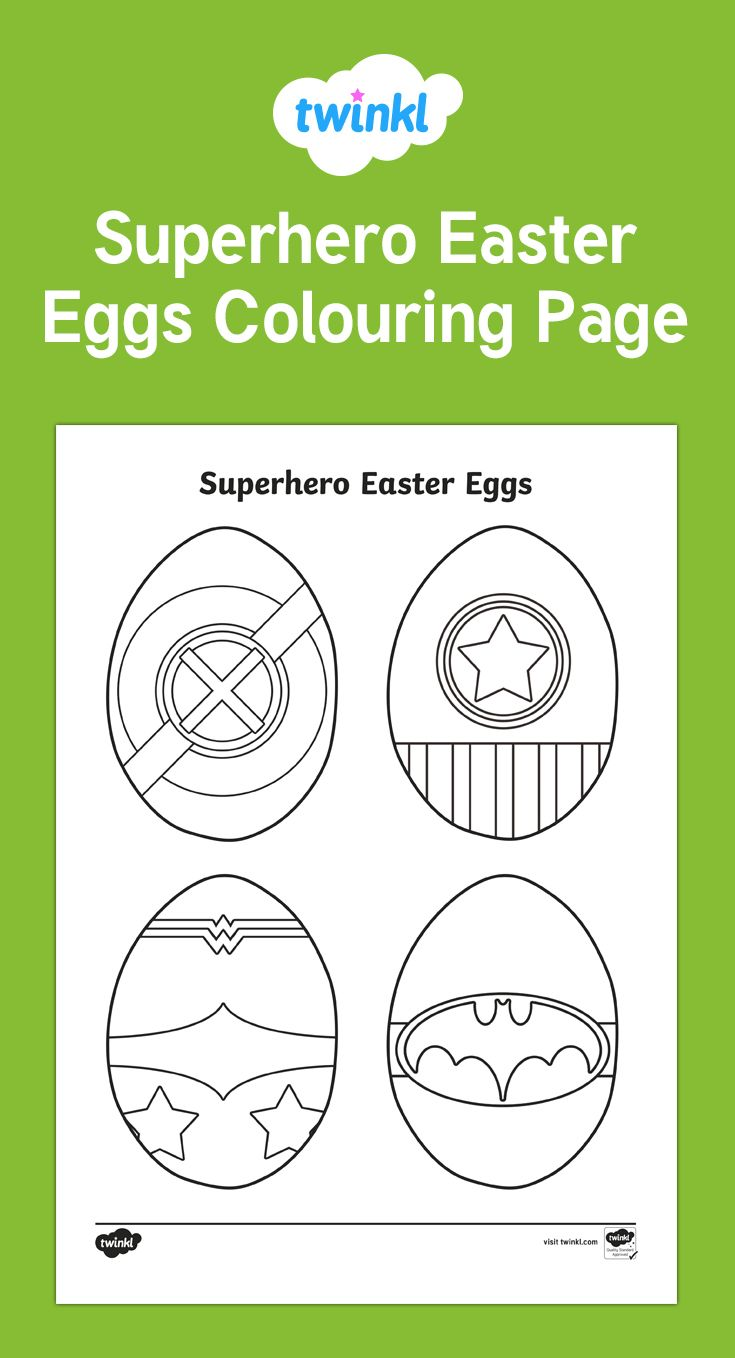 Superhero Easter Eggs Colouring Page Coloring Easter Eggs Easter Egg Coloring Pages Egg Coloring Page
