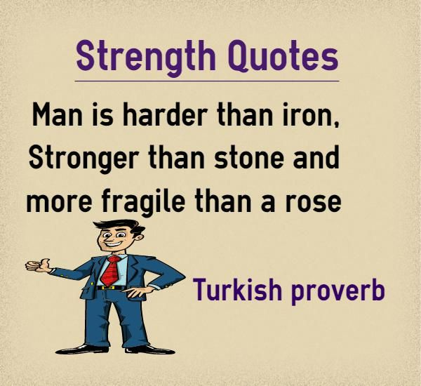 Strength Quotes Man is harder than iron  Stronger than stone