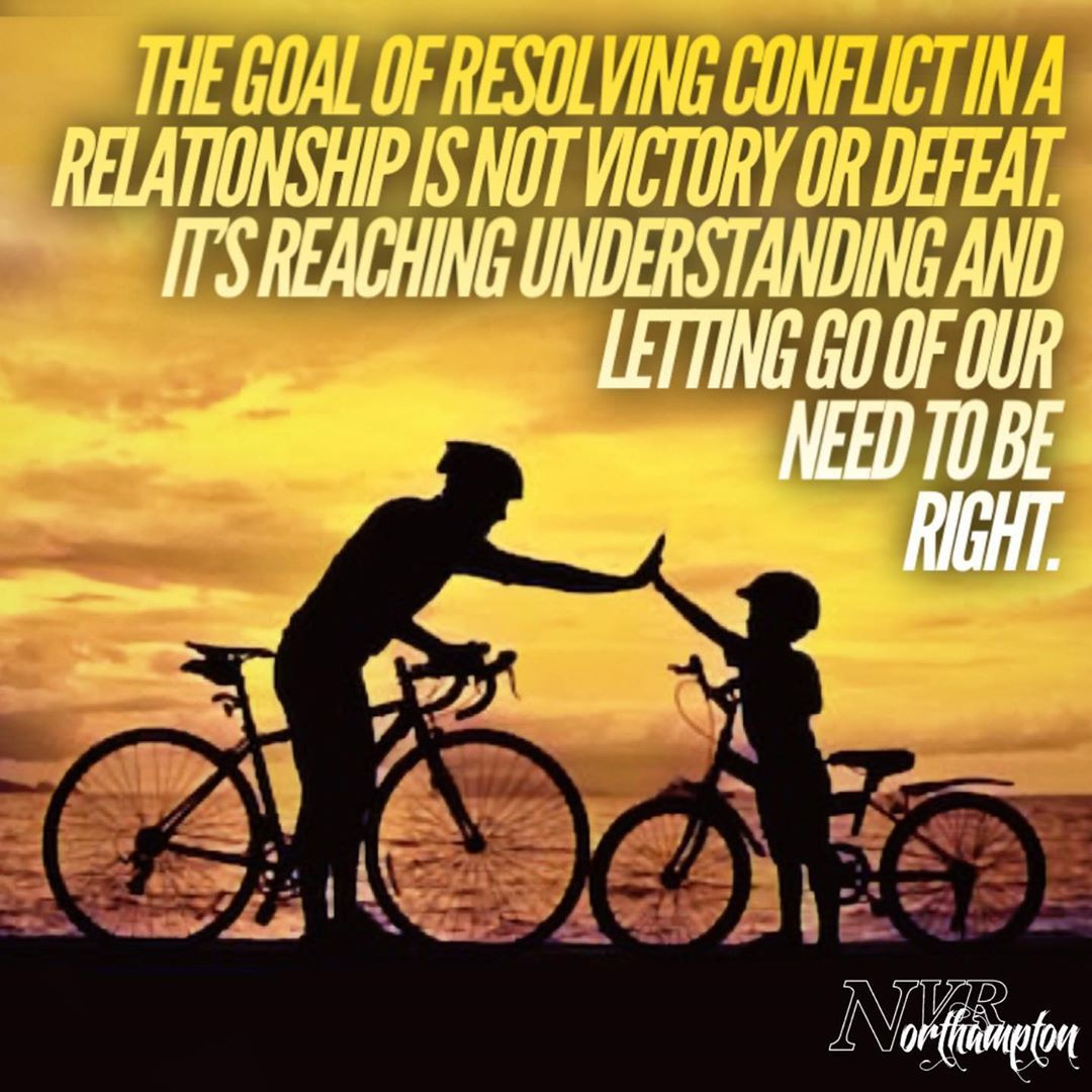 The Goal Of Resolving Conflict In A Relationship Is Not