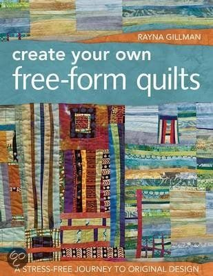 bol Create Your Own Free-form Quilts, Rayna Gillman