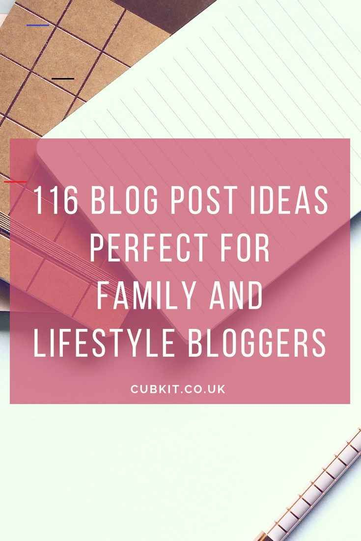 116 Blog Post Ideas Perfect for Family and Lifestyle Bloggers – CubKit 116 blog post ideas for family and lifestyle bloggers #blogging #bloggingadvice #parenting #lifestyle #bloggingtips #blogpostideas<br> If you're starting a new blog or need a sprinkling of inspiration then here is the definitive list of blog post ideas to kick-start your creative mojo.