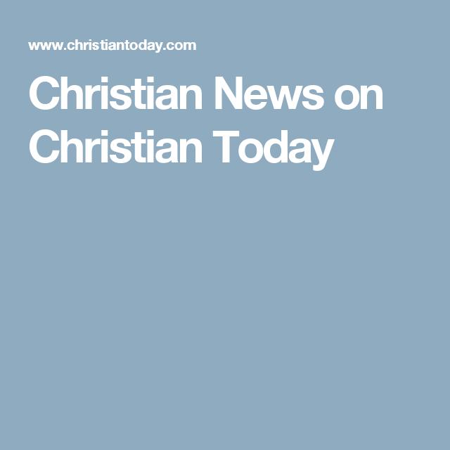 Christian News on Christian Today